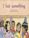 I lost something