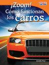 ¡Zoom! Cómo funcionan los carros (Zoom! How Cars Move)