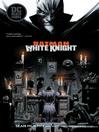 Batman: White Knight