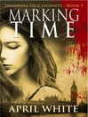 Marking time : immortal descendants Volume 1