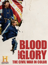 Blood and Glory: The Civil War in Color, Season 1, Episode 1 [eMovie]