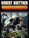 Undercurrents [electronic resource]