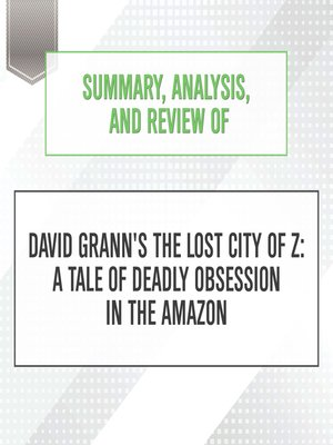 cover image of Summary, Analysis, and Review of David Grann's The Lost City of Z: A Tal...