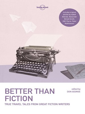 cover image of Better Than Fiction