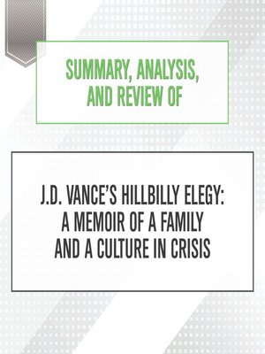 cover image of Summary, Analysis, and Review of J.D. Vance's Hillbilly Elegy: A Memoir ...