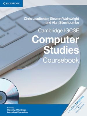 Cambridge IGCSE Computer Studies Coursebook by Chris