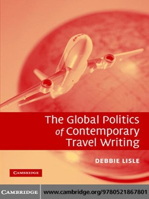 cover image of The Global Politics of Contemporary Travel Writing