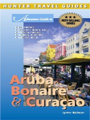 cover image of Adventure Guide to Aruba, Bonaire & Curaçao