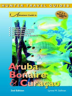 cover image of Aruba, Bonaire & Curacao Adventure Guide