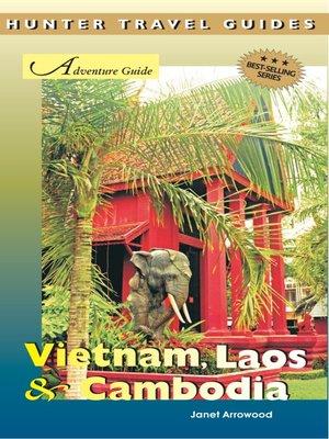 cover image of Vietnam, Laos & Cambodia Adventure Guide