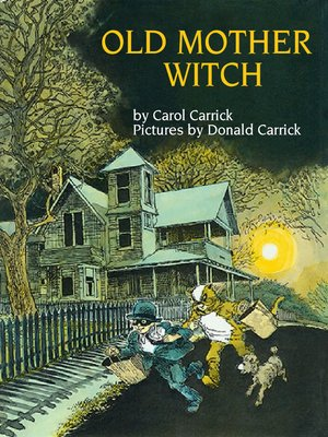 Old Mother Witch by Carol Carrick · OverDrive (Rakuten