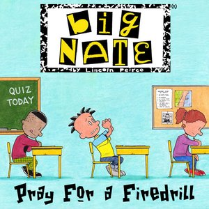 cover image of Big Nate:  Pray for a Firedrill