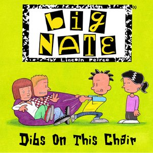 cover image of Big Nate:  Dibs on This Chair