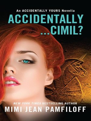 cover image of Accidentally...Cimil?--An Accidentally Yours Novella