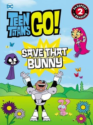 cover image of Teen Titans Go! ™: Save That Bunny