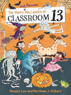 cover image of The Happy and Heinous Halloween of Classroom 13