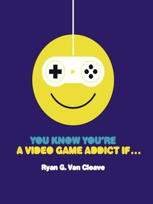 cover image of You Know You're a Video Game Addict If...