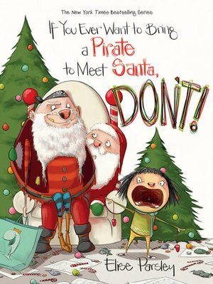 cover image of If You Ever Want to Bring a Pirate to Meet Santa, Don't!