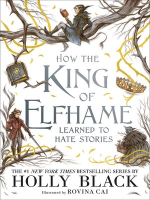 cover image of How the King of Elfhame Learned to Hate Stories