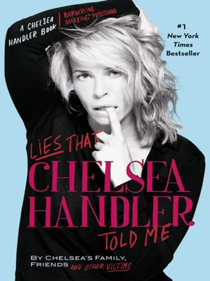 cover image of Lies that Chelsea Handler Told Me