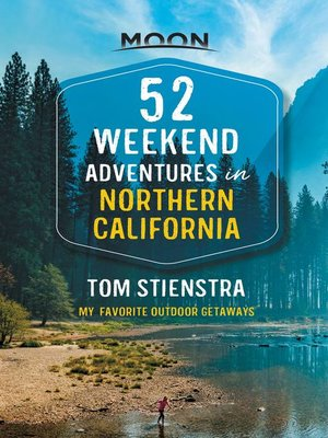 cover image of 52 Weekend Adventures in Northern California