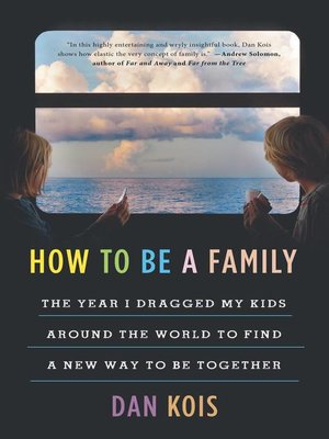 cover image of How to Be a Family