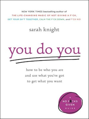 cover image of You Do You--How to Be Who You Are and Use What You've Got to Get What You Want