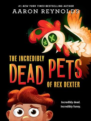 cover image of The Incredibly Dead Pets of Rex Dexter