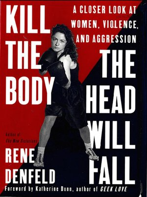 cover image of Kill the Body, the Head Will Fall