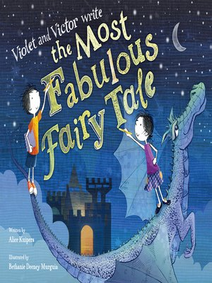 cover image of Violet and Victor Write the Most Fabulous Fairy Tale