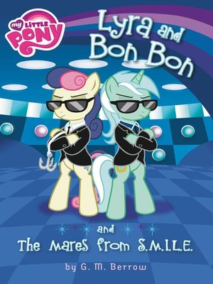 cover image of Lyra and Bon Bon and the Mares from S.M.I.L.E.