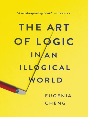 cover image of The Art of Logic in an Illogical World