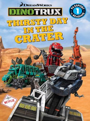 cover image of Dinotrux--Thirsty Day in the Crater
