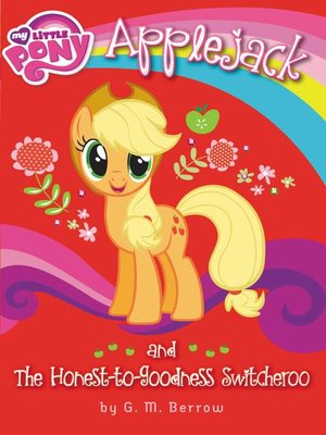 cover image of Applejack and the Honest-to-Goodness Switcheroo