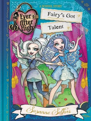 cover image of Ever After High--Fairy's Got Talent
