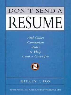 Don\'t Send a Resume by Jeffrey J. Fox · OverDrive (Rakuten OverDrive ...