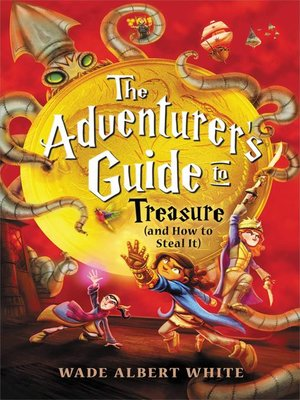 cover image of The Adventurer's Guide to Treasure (and How to Steal It)