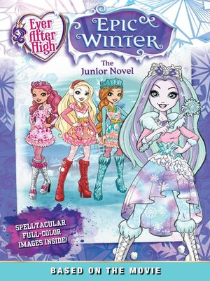 cover image of Ever After High--Epic Winter--The Junior Novel
