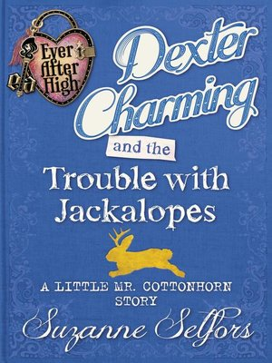 cover image of Dexter Charming and the Trouble with Jackalopes