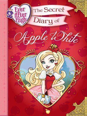 cover image of Ever After High--The Secret Diary of Apple White