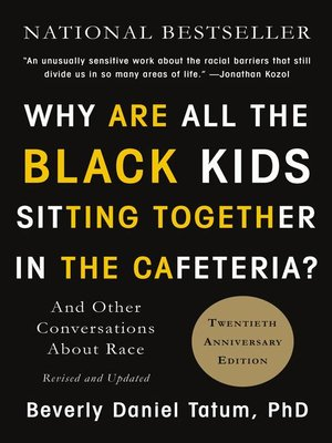 cover image of Why Are All the Black Kids Sitting Together in the Cafeteria?