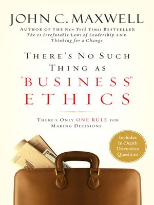 """cover image of There's No Such Thing as """"Business"""" Ethics"""