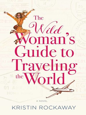 cover image of The Wild Woman's Guide to Traveling the World