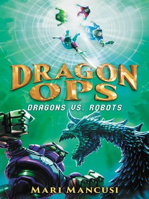 cover image of Dragon Ops: Dragons vs. Robots