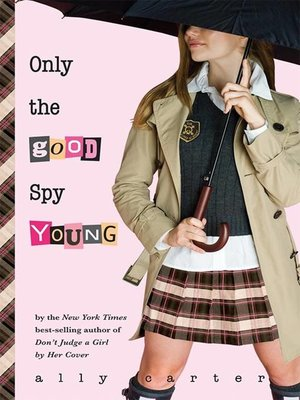 cover image of Only the Good Spy Young
