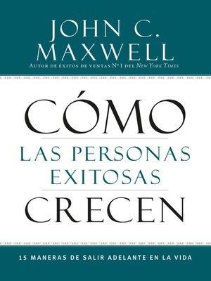 cover image of Cómo las Personas Exitosas Crecen
