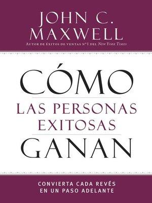 cover image of Cómo las personas exitosas ganan