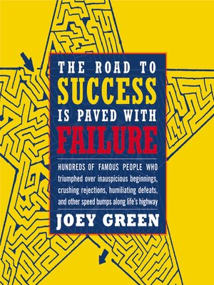 The Road To Success Is Paved With Failure By Joey Green Overdrive