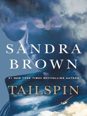 Sandra brown overdrive rakuten overdrive ebooks audiobooks and cover image of tailspin fandeluxe Images