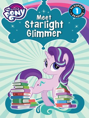 cover image of My Little Pony--Meet Starlight Glimmer!